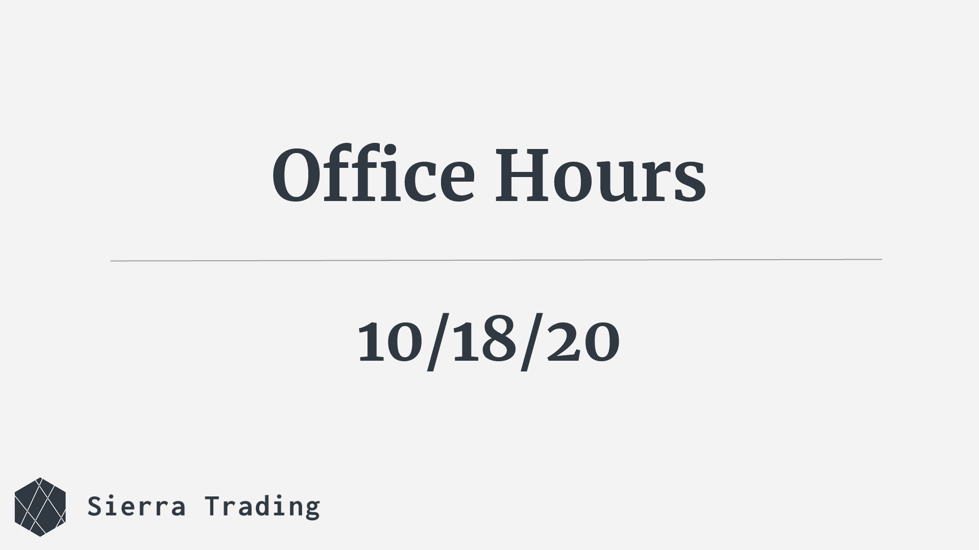 Office Hours - 10/18/20